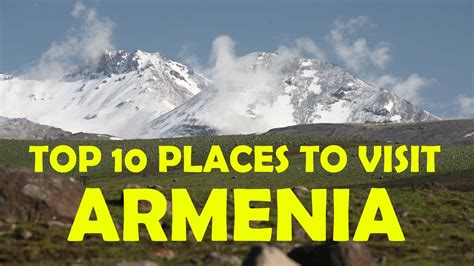 Top 10 Places To Go by Top 10 Places To Visit In Armenia Armenia Tourist