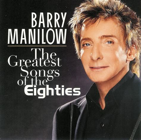 Barry Manilow Says Back Hasselbeck by Barry Manilow The Greatest Songs Of The Eighties Cd