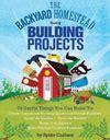 backyard homestead book books on how to build and grow a backyard homestead