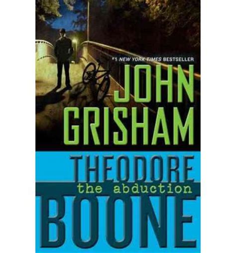 theodore boone the abduction b0051gy0ls theodore boone the abduction john grisham 9780142421376
