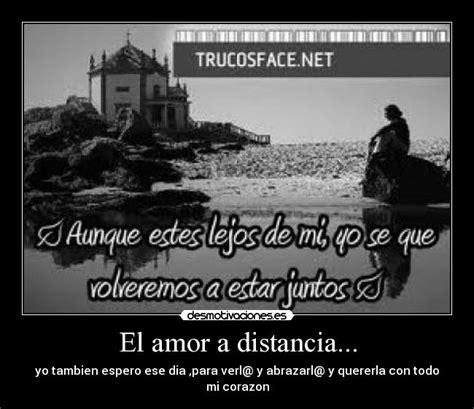 imagenes de amor a distancia desmotivaciones carteles amor distancia ismaelrd desmotivaciones