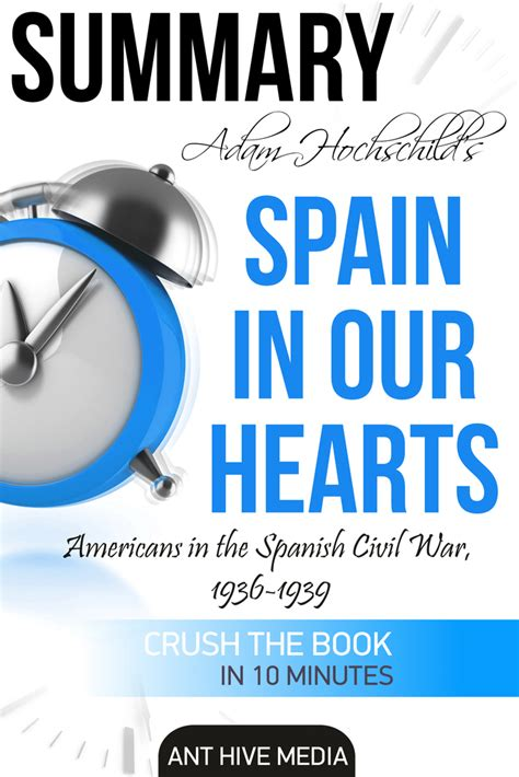 spain in our hearts 1509810544 adam hochschild s spain in our heart americans in the spanish civil war 1936 1939 summary