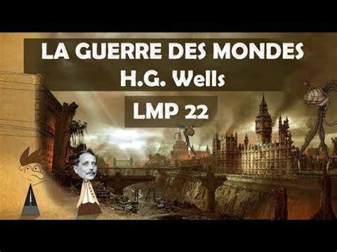 la guerre des mondes lmp 22 la guerre des mondes herbert george wells youtube