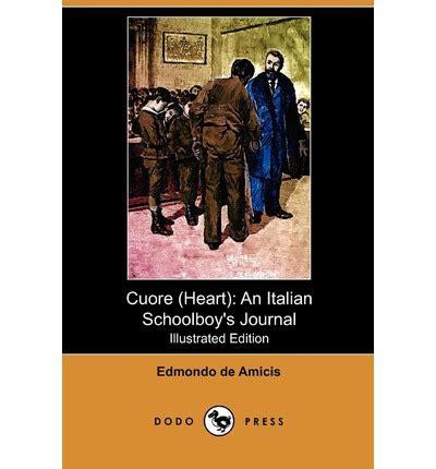 cuore italian edition books cuore edmondo de amicis 9781409986324