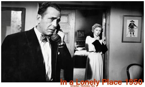 A Place Director In A Lonely Place 1950