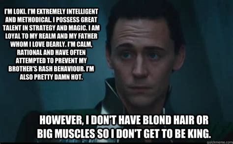 Loki Meme - i m loki i m extremely intelligent and methodical i