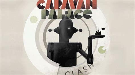 tattoo caravan palace lyrics caravan palace clash youtube
