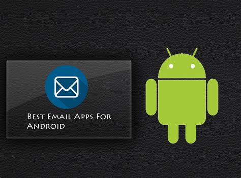 best email app android 8 best email apps for android 2016