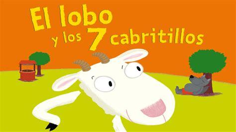 libro los siete cabritillos y el lobo y los 7 cabritillos cuentos infantiles para ni 209 os espa 209 ol youtube