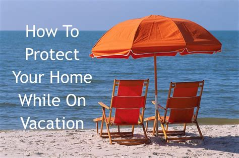 how to protect your home while on vacation milestone