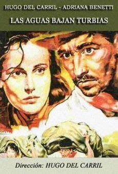 unfaithful film complet en français las aguas bajan turbias 1952 film en fran 231 ais cast