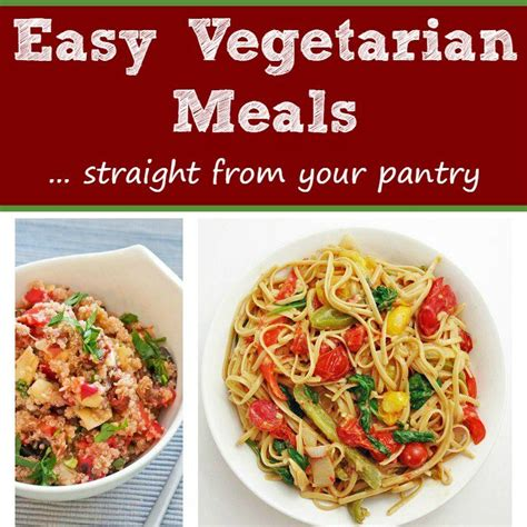 Pantry Meals by Easy Vegetarian Meals From Your Pantry