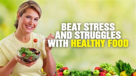 Tips To Beat Stress With Food by Beat Stress And Struggles With Healthy Food