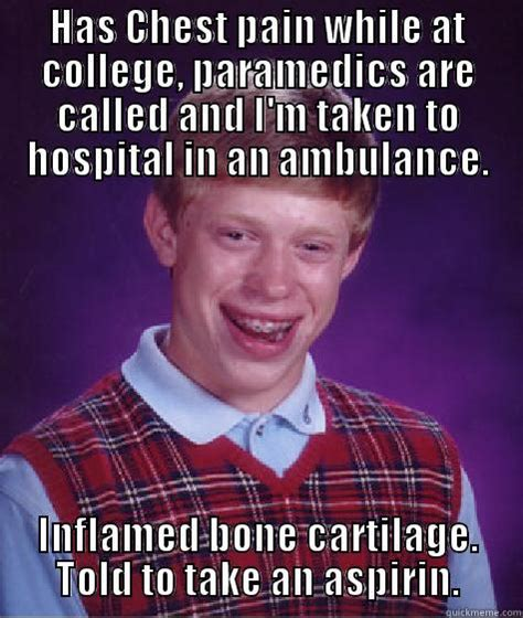 Chest Pain Meme - bad luck brian memes quickmeme