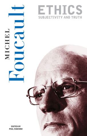 ethics subjectivity and truthessential ethics subjectivity and truth by michel foucault reviews discussion bookclubs lists