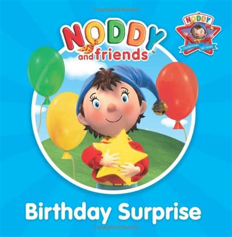 birthday books my birthday surprise birthday surprise noddy and friends character books blyton enid 0007285213 9780007285211 ebay