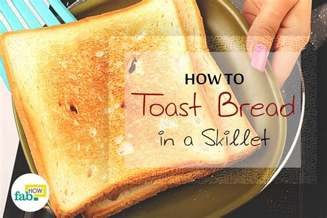 How To Make Pop Without A Toaster how to toast bread without a toaster fab how
