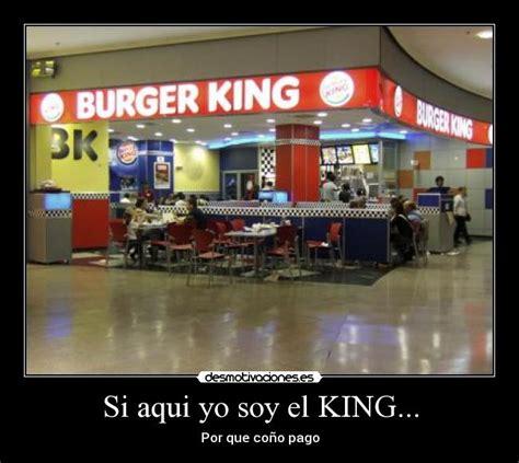 burger king aqu tu eres el king desmotivaciones im 225 genes y carteles de burger pag 2 desmotivaciones