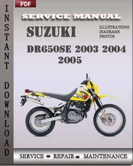 Suzuki Repairs Suzuki Dr650se 2003 2004 2005 Service Manual
