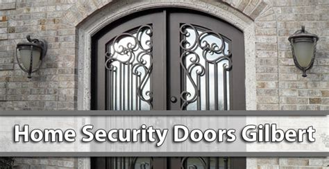 home security doors gilbert az jlc enterprises