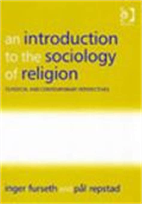 introduction to the science of sociology classic reprint books introduction to the sociology of religion class rent