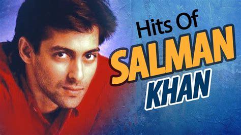 best of salman khan songs best of salman khan songs jukebox hd the sultan of