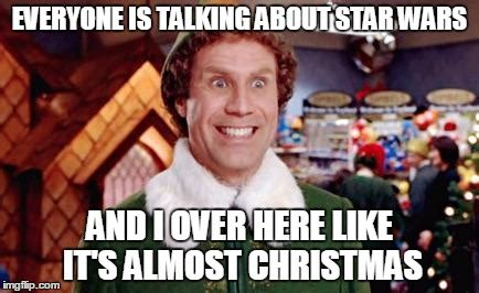 Elf Christmas Meme - buddy elf favorite imgflip