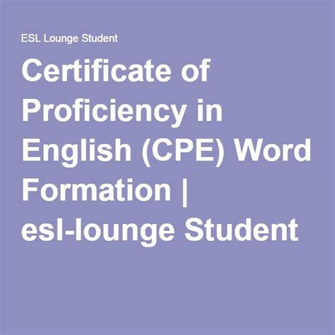 certificate of proficiency in cpe word formation esl lounge student use of