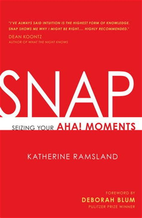 aha moments books snap seizing your aha moments by katherine ramsland
