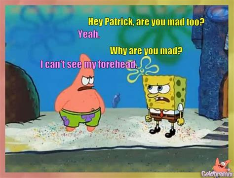 I Cant See My Forehead Meme - 10 best images about spongebob patrick quotes funny on
