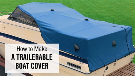 boat covers youtube how to make a trailerable boat cover youtube