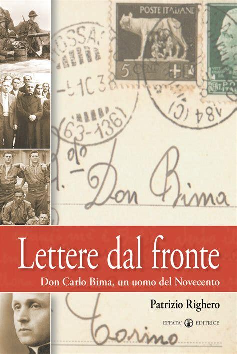 libro lettere appassionate libro 171 lettere dal fronte 187 di patrizio righero effat 224 editrice