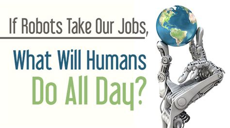 design by humans jobs if robots take our jobs what will humans do all day