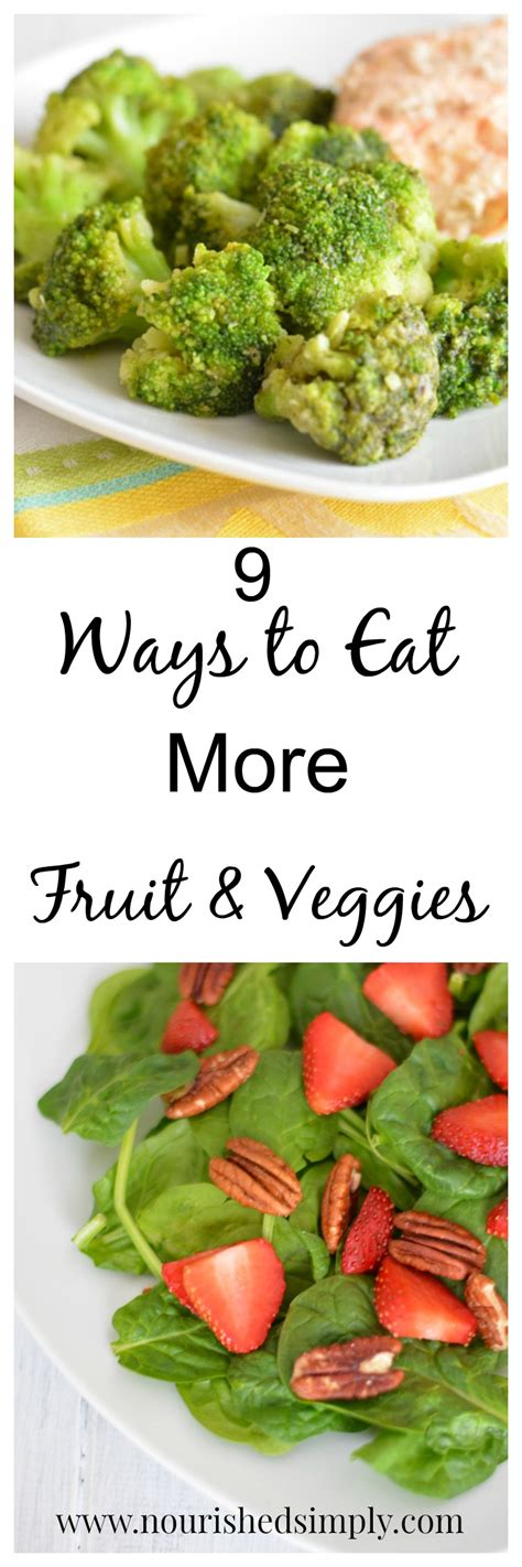 9 Basic Ways To Prepare Vegetables by 9 Ways To Eat More Fruit And Veggies Nourished Simply