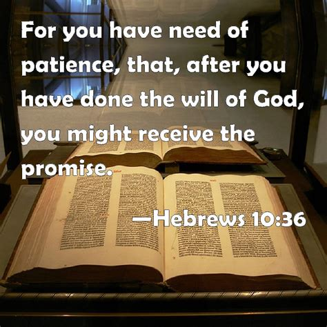 After Youd by Hebrews 10 36 For You Need Of Patience That After