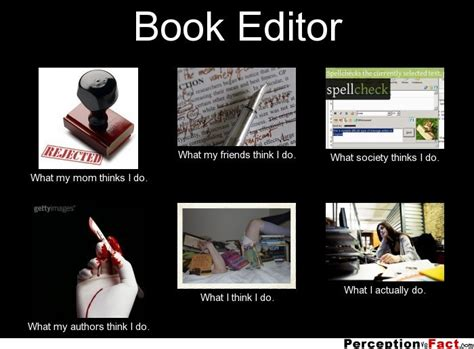 Memes Editor - book editor what people think i do what i really do
