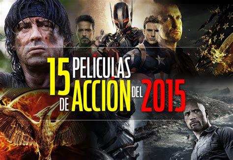 peliculas de accion 2015 hd peliculas accion gratis en espanol 15 pel 237 culas de acci 243 n del 2015 cinepremiere