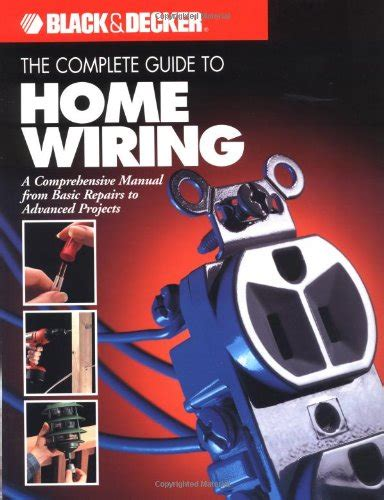 black decker the complete guide to wiring updated 7th edition current with 2017 2020 electrical codes black decker complete guide books the complete guide to home wiring a comprehensive manual