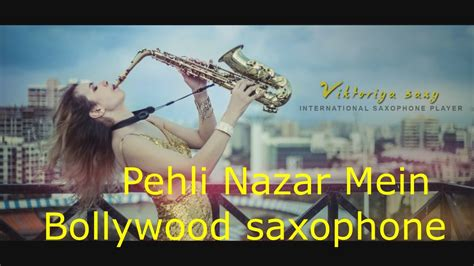 Wedding Songs Saxophone by Saxophone Pehli Nazar Mein Wedding