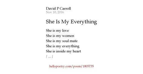 she is my she is my everything by david p carroll hello poetry