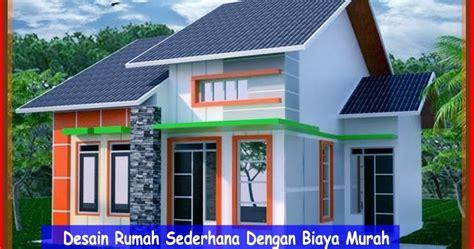 membuat rumah sederhana dengan biaya murah desain rumah sederhana dengan biaya murah cara membangun