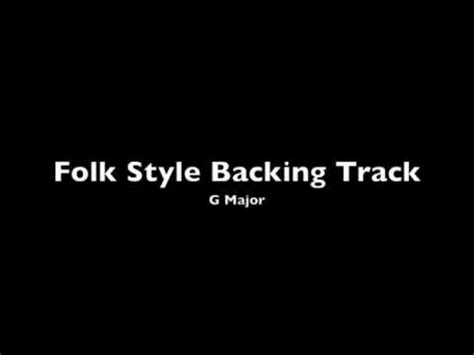 video backing track in g major style slash folk style backing track g major youtube