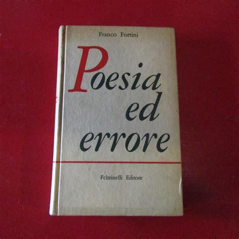 libreria pennasilico poesia ed errore 1937 1957 da franco fortini feltrinelli