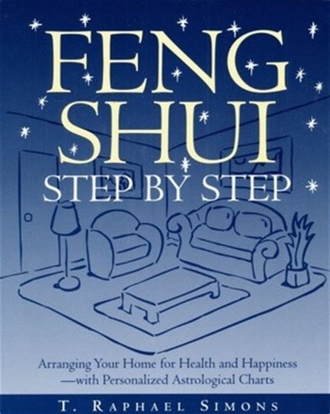 feng shui step by step arranging your home for health