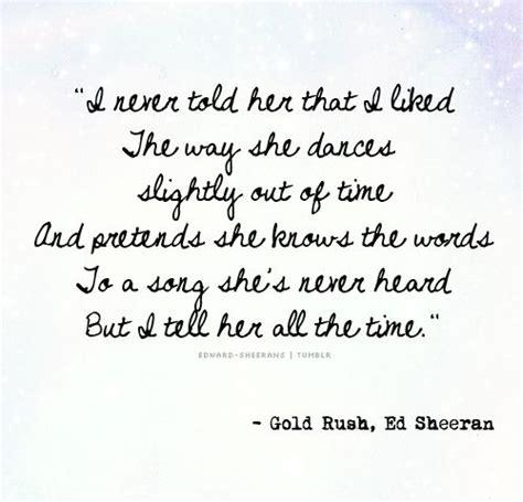 ed sheeran on my way lyrics gold rush ed sheeran give me love ed sheeran