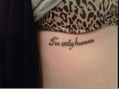 i m only human tattoo quote rib tatted up pinterest