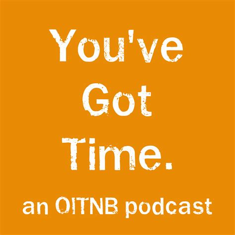 orange podcast you ve got time an orange is the new black podcast