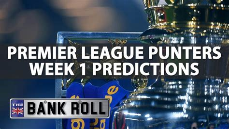 epl week 12 premier league punters week 1 match predictions baseball