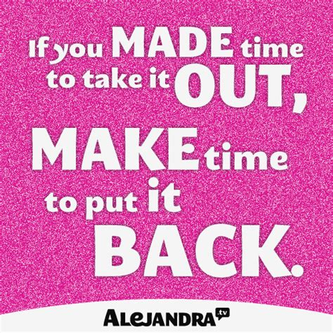 Alejandra Costello by If You Made Time To Take It Out Make Time To Put It Back