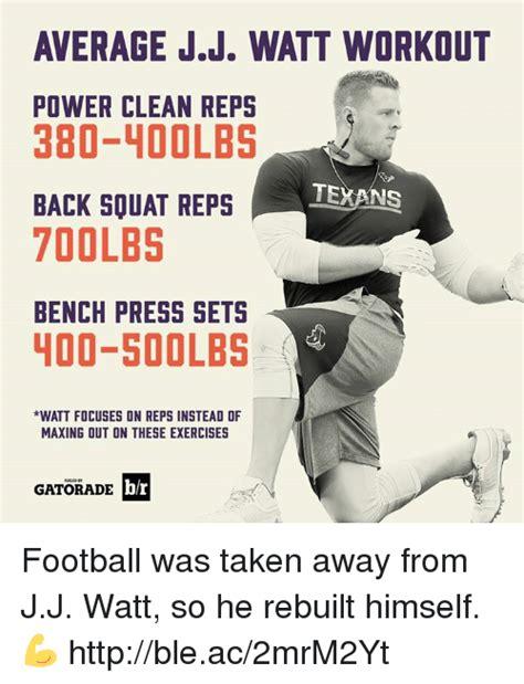 jj watt bench average jj watt workout power clean reps 380 loolbs texans